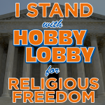 I Stand with Hobby Lobby for Religious Freedom